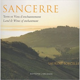 SANCERRE Terre et vins d'enchantement / Land & wines of enchantment (français-anglais)