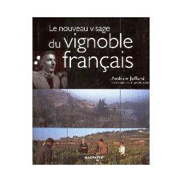 LE NOUVEAU VISAGE DU VIGNOBLE FRANCAIS