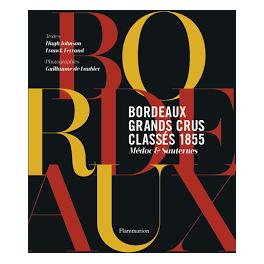 BORDEAUX GRANDS CRUS CLASSES 1855 MEDOC & SAUTERNES