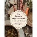 LA FRANCE VEGETALIENNE 350 spécialités régionales.