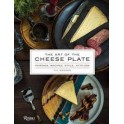 THE ART OF THE CHEESE PLATE Pairings, recipes, style, attitude (anglais)