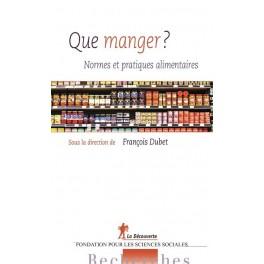 QUE MANGER? Normes et pratiques alimentaires
