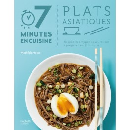 7 MINUTES EN CUISINE PLATS ASIATIQUES