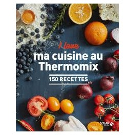 I LOVE MA CUISINE AU THERMOMIX