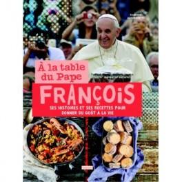 A LA TABLE DU PAPE FRANCOIS