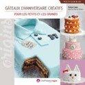 GATEAUX D'ANNIVERSAIRE CREATIFS POUR LES PETITS ET LES GRANDS