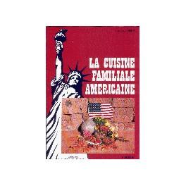 LA CUISINE FAMILIALE AMÉRICAINE