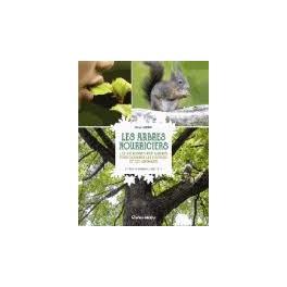 LES ARBRES NOURRICIERS Les richesses des arbres pour nourrir les hommes et les animaux