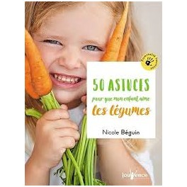 50 ASTUCES POUR UE MON ENFANT MANGE DES FRUITS ET DES LEGUMES