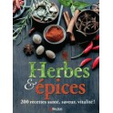 HERBES ET EPICES 200 recettes santé, saveur, vitalité