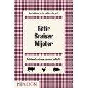 ROTIR BRAISER MIJOTER