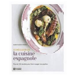 Le meilleur de la cuisine espagnole librairie gourmande - La cuisine espagnole expose ...