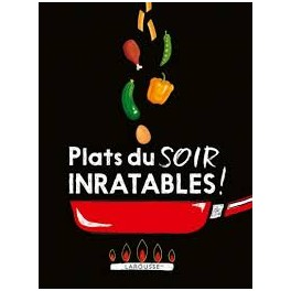 PLATS DU SOIR INRATABLES !