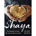 SHAYA AN ODYSSEY OF FOOD MY JOURNEY BACK TO ISRAEL (anglais)