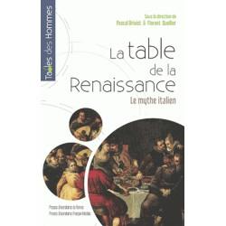 LA TABLE DE LA RENAISSANCE le mythe italien