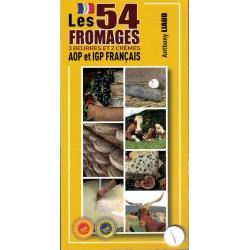 LES 54 FROMAGES 3 BEURRES ET 2 CR7MES AOP ET IGP FRANCAIS