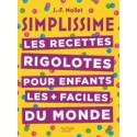 SIMPLISSIME LES RECETTES RIGOLOTES POUR ENFANTS LES + FACILES DU MONDE