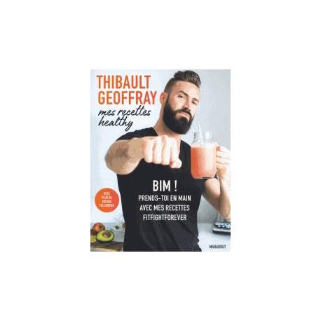 THIBAULT GEOFFREY mes recettes healthy