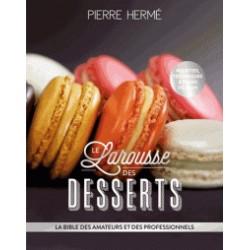 LE LAROUSSE DES DESSERTS (nouvelle édition 2018)