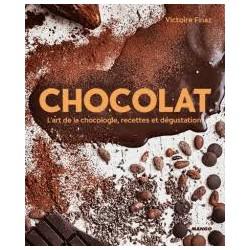 CHOCOLAT L'art de la chocologie et de la dégustation 50 recettes