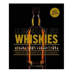 LE GRAND LIVRE DES WHISKIES Notes de dégustation et conseil d'experts