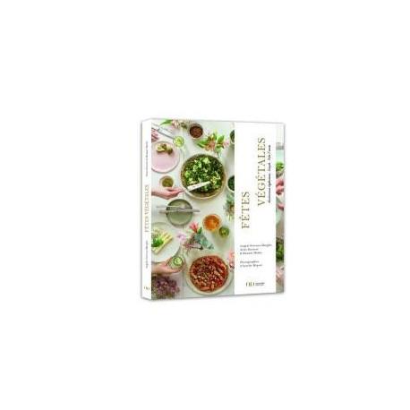 FETES VEGETALES gastronomie vegetarienne, simple, toute l'année.