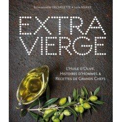 EXTRAVIERGE- L'huile d'olive, histoires d'hommes et reccettes de grands chefs