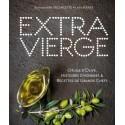 EXTRA VIERGE- L'huile d'olive, histoires d'hommes et reccettes de grands chefs