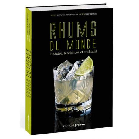 RHUMS DU MONDE histoire, tendances et cocktails