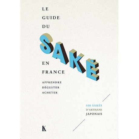 LE GUIDE DU SAKE EN FRANCE