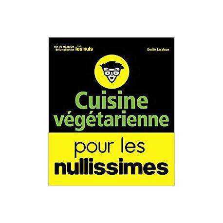 CUISINE VEGETARIENNE POUR LES NULLISSIMES