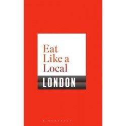 EAT LIKE A LOCAL LONDON (anglais)