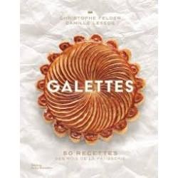 GALETTES 50 recettes des rois de la pâtisserie