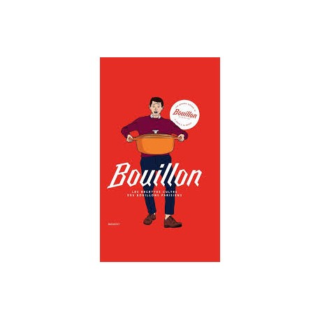 BOUILLON LES RECETTES CULTES DES BOUILLONS PARISIENS