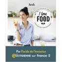 I LOVE FOOD recettes faciles et créatives pour booster votre quotidien
