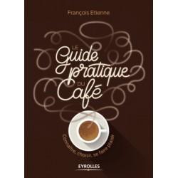 LE GUIDE PRATIQUE DU CAFE