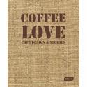 COFFEE LOVE CAFE DESIGN & STORIES (ANGLAIS)