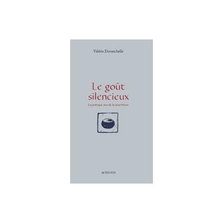 LE GOUT SILENCIEUX - LA PRATIQUE ZEN DE LA NOURRITURE