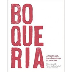 BOQUERIA - A COOKBOOK FROM BARCELONA TO NEW YORK