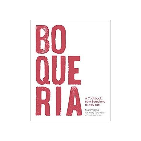 BOQUERIA - A COOKBOOK FROM BARCELONA TO NEW YORK