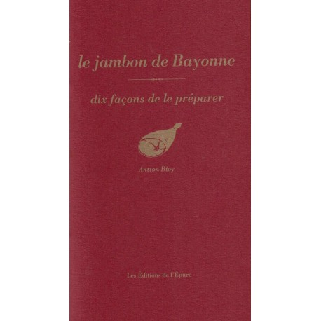 LE JAMBON DE BAYONNE dix façons de le préparer