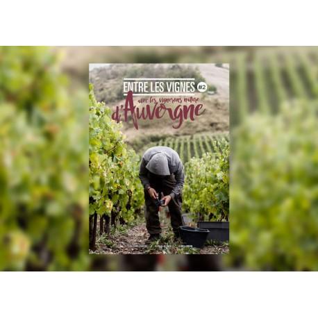 ENTRE LES VIGNES 2 avec les vignerons nature d'AUVERGNE