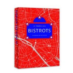 LE PARIS DES BISTROTS 120 adresses en 120 recettes