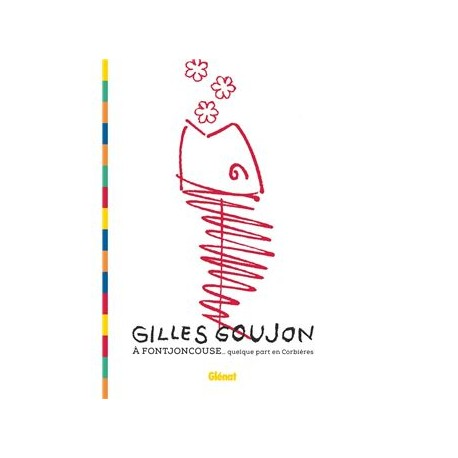 GILLES GOUJON A FONTJONCOUSE...Quelque part en Corbières