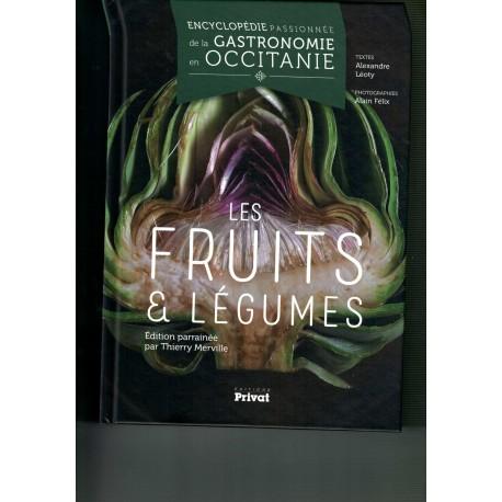 LES FRUITS & LEGUMES: Encyclopédie passionnée de la gastronomie en Occitanie tome 3