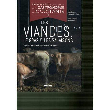 LES VIANDES, LE GRAS & LES SALAISONS, encyclopédie passionnée de la gastronomie en Occitanie T4