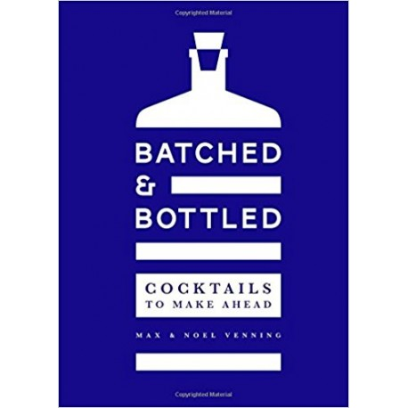 BATCHED AND BOTTLED cocktails to make ahead
