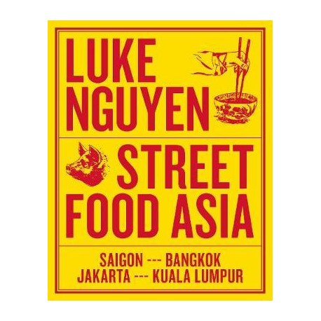 STREET FOOD ASIA Saigon-Bangkok-Jajarta-Kuala Lumpur
