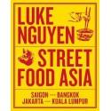 STREET FOOD ASIA Saigon-Bangkok-Jajarta-Kuala Lumpur (anglais)