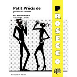 PETIT PRECRIS DE GASTRONOMIE ITALIENNE - PROSECCO
